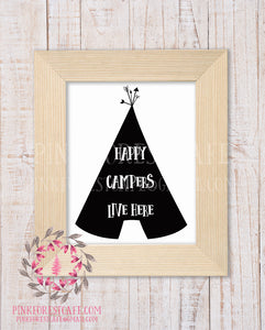 Happy Campers Live Here Teepee Tribal  Woodland Nursery Decor Wall Art Printable Print