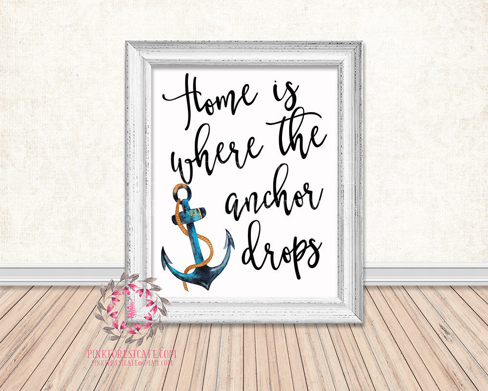 Home Is Where The Anchor Drops Nautical Printable Print Wall Art Boat Home Decor