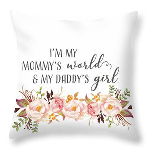 Boho I'm My Mommy's World My Daddy's Girl - Baby Nursery Throw Pillow