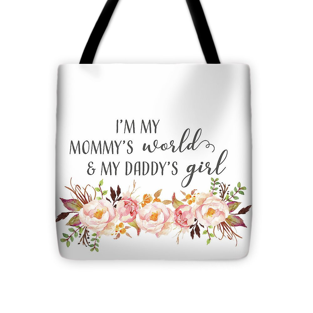 I'm My Mommy's World My Daddy's Girl - Tote Bag