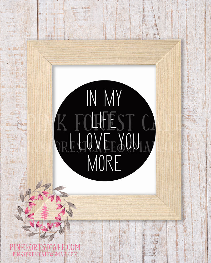 In My Life I Love You More Beatles Quote Lyrics Printable Baby Boy Girl Wall Art Nursery Home Decor