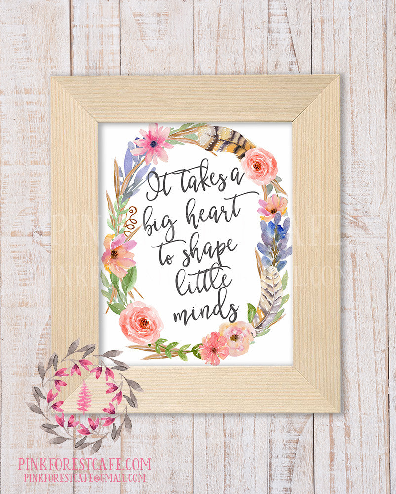 It Takes A Big Heart To Shape Little Minds Boho Teacher Daycare Childcare Provider Gift Printable Wall Art Home Decor
