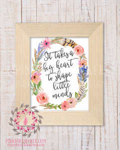 graphic relating to It Takes a Big Heart to Shape Little Minds Printable titled It Will take A Huge Center Toward Form Minor Minds Boho Instructor Daycare Childcare Company Reward Printable Wall Artwork House Decor
