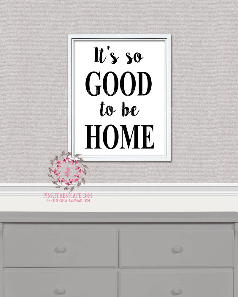 It's So Good To Be Home Printable Wall Art Print Housewarming Gift Home Decor
