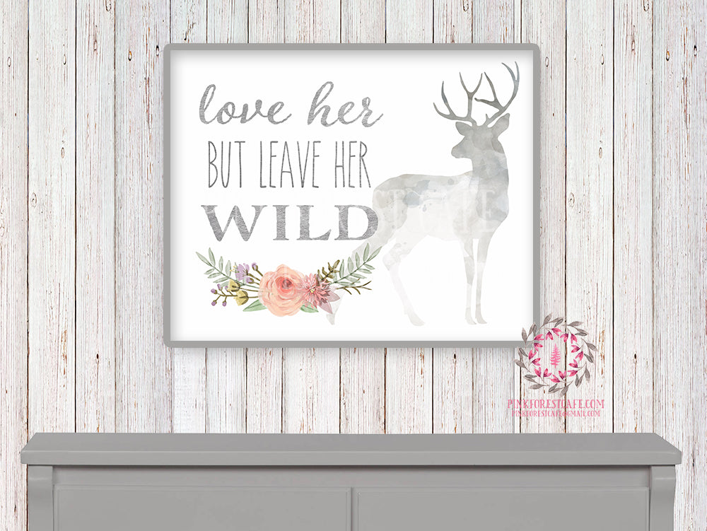 Love Her But Leave Her Wild Deer Woodland Boho Printable Print Wall Art Nursery Baby Girl Room Bohemian Watercolor Floral Decor