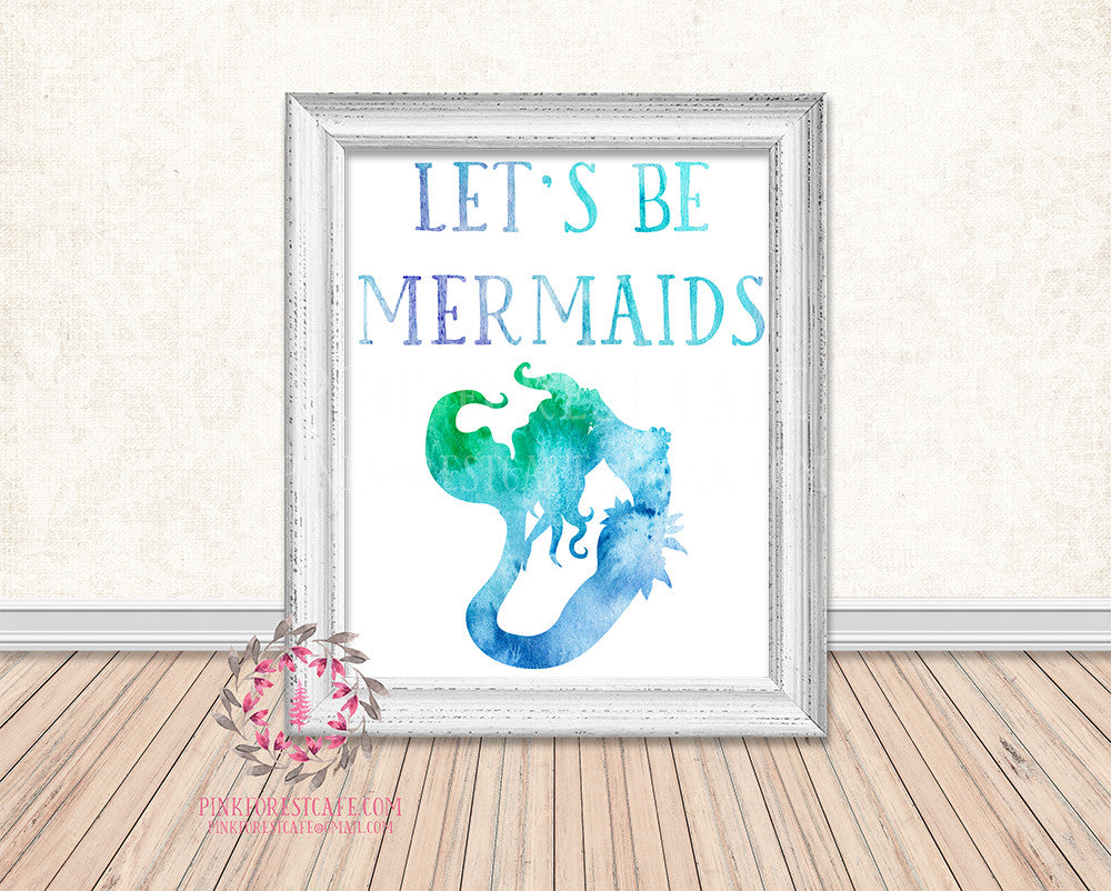 Mermaid Let's Be Mermaids Watercolor Nautical Printable Print Wall Art Home Nursery Home Decor