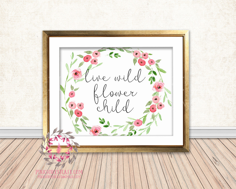Live Wild Flower Child Bohemian Boho Nursery Girl Room Printable Print Wall Art Decor