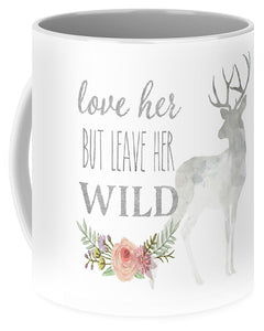 Love Her But Leave Her Wild Print Woodland Boho Deer Decor - Mug
