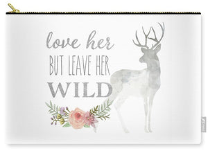 Love Her But Leave Her Wild Print Woodland Boho Deer Decor - Carry-All Pouch