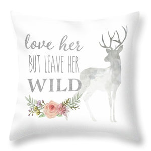 Love Her But Leave Her Wild Print Woodland Boho Deer Throw Pillow Baby Girl Nursery Decor