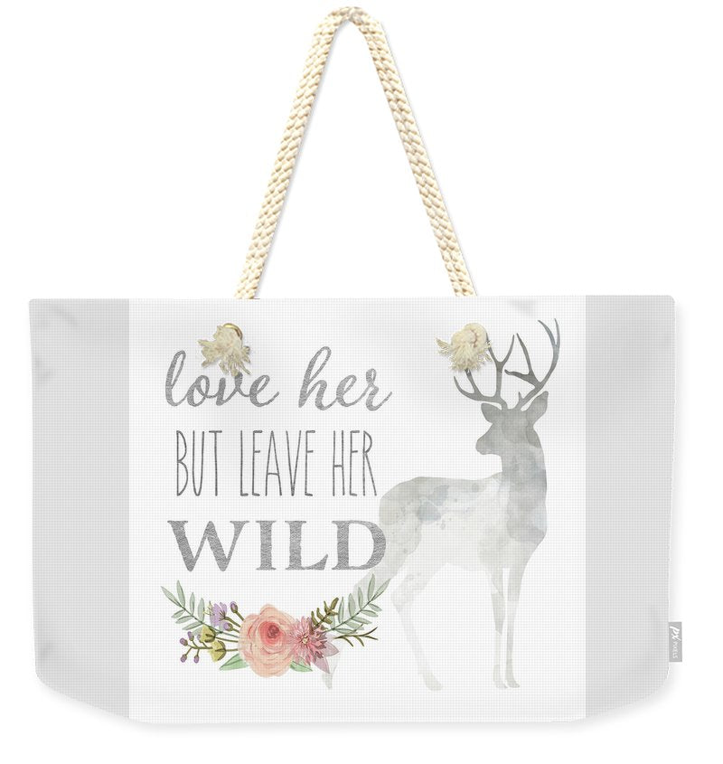 Love Her But Leave Her Wild Print Woodland Boho Deer Decor - Weekender Tote Bag