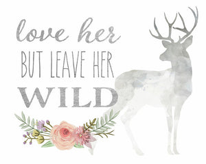Love Her But Leave Her Wild Print Woodland Boho Deer Wall Art Print Baby Nursery Decor