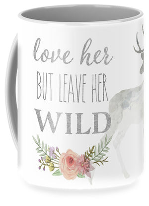 Love Her But Leave Her Wild Print Woodland Boho Deer Decor Print - Mug