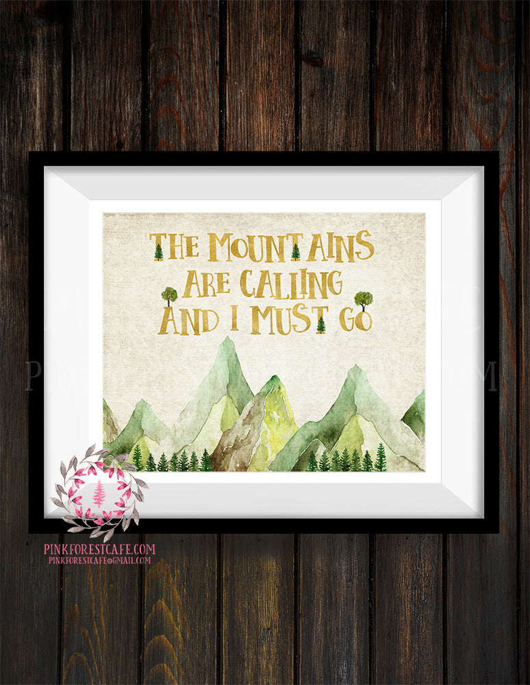 The Mountains Are Calling And I Must Go Adventure Gold Woodland Printable Wall Art Print Nursery Decor