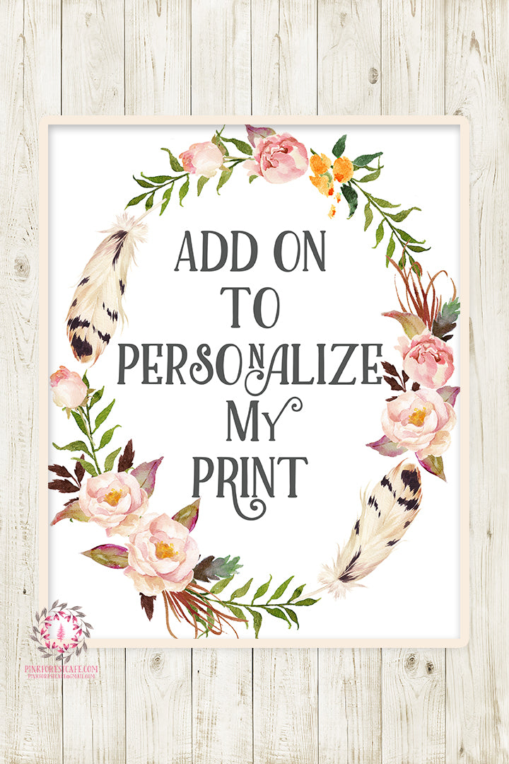 Personalize My Print - Add On For One Design From Pink Forest Cafe