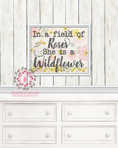 In A Field Of Roses She Is A Wildflower Baby Girl Boho Room Watercolor Floral Printable Wall Art Nursery Print Decor