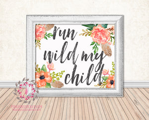 Run Wild My Child Boho Floral Baby Girl Woodland Printable Wall Art Print Nursery Home Decor