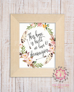 This House Is Built On Love & Shenanigans Boho Watercolor Floral Printable Print Wall Art Home Decor