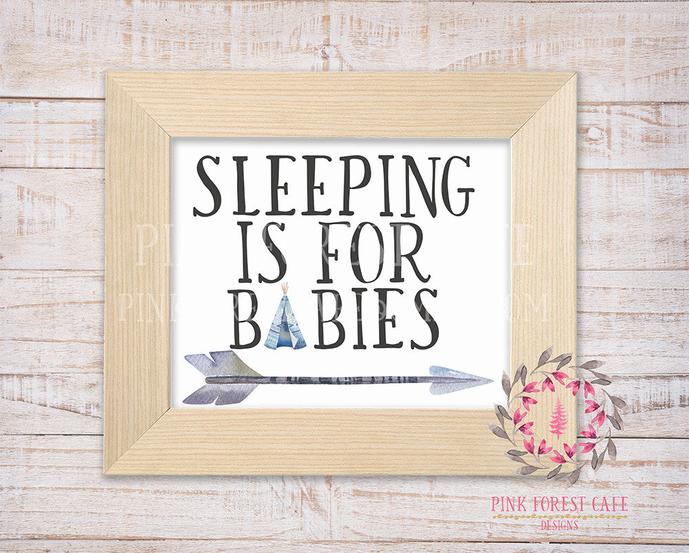 Sleeping Is For Babies Boho Teepee Arrow Tribal Woodland Baby Nursery Decor Wall Art Printable Print