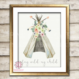 Stay Wild My Child Boho Teepee Bohemian Watercolor Woodland Printable Wall Art Baby Nursery Decor Print