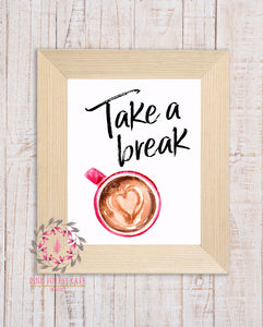 Take A Break Coffee Cup Mug Coffee Drinker Office Gift Break Room Printable Wall Poster Sign Art Red Heart Women's Movement Stationery Card Home Decor