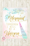 Today I Am A Mermaid Tomorrow I Will Be A Unicorn Wall Art Print Ethereal Baby Girl Nursery Whimsical Floral Pink Gold Printable Decor