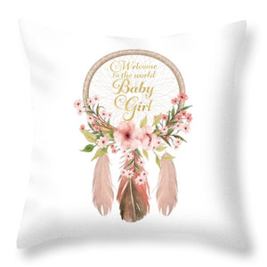 Welcome To The World Baby Girl Dreamcatcher Nursery Throw Pillow