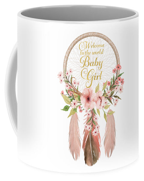 Welcome To The World Baby Girl Dreamcatcher - Mug
