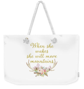 When She Wakes She Will Move Mountains Deer Antlers - Weekender Tote Bag