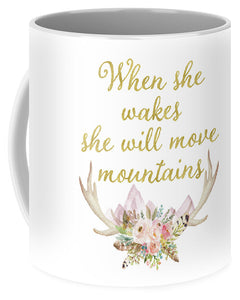 When She Wakes She Will Move Mountains Deer Antlers - Mug