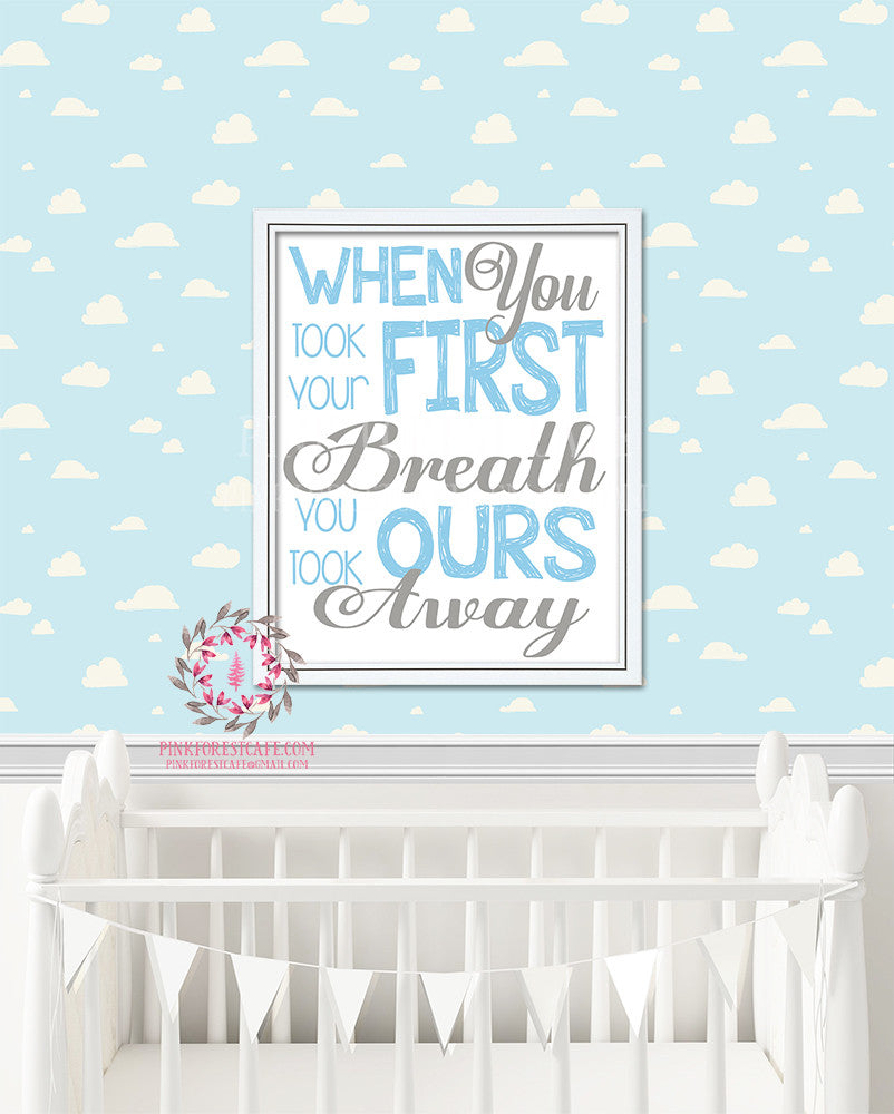 When You Took Your First Breath You Took Ours Away Printable Wall Art Baby Boy Nursery Home Decor