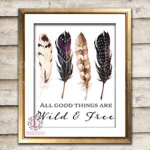All Good Things Are Wild And Free Boho Feather Tribal Bohemian Watercolor Woodland Printable Wall Art Baby Nursery Decor Print