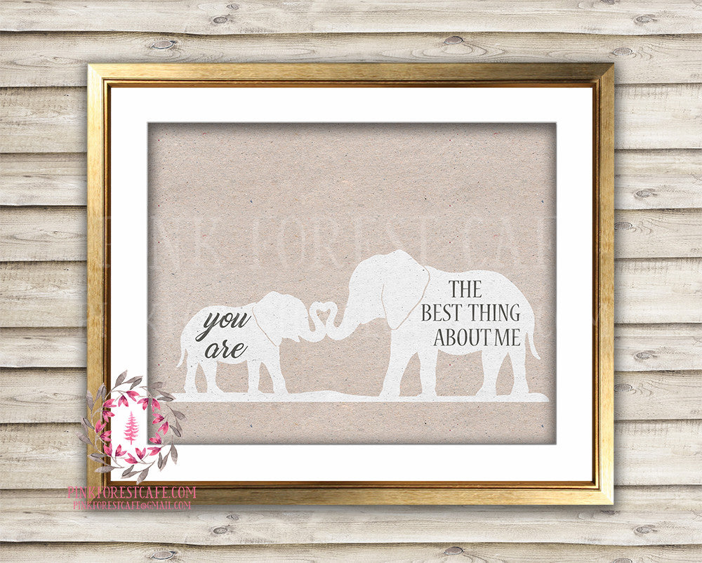 You Are The Best Thing About Me Heart Elephant Mama Zoo Printable Print Wall Art Baby Nursery Home Decor