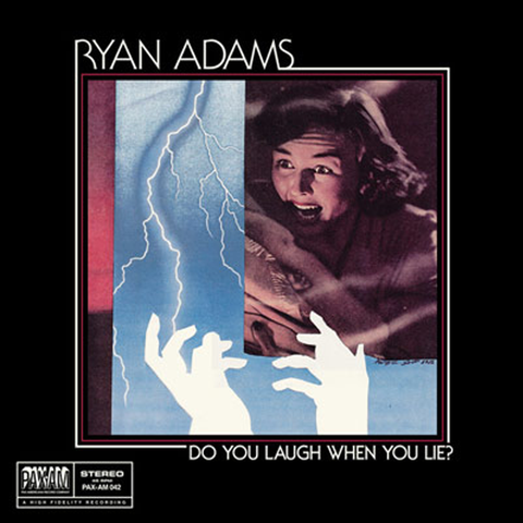"Do You Laugh When You Lie 7"" (Blue) - Ryan Adams"