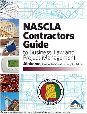 Alabama NASCLA Contractors Guide to Business, Law and Project Management, Alabama Residential 3rd Edition