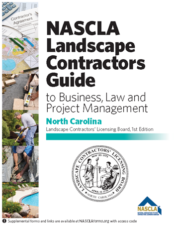 North Carolina-NASCLA Landscape Contractors Guide to Business, Law and Project Management North Carolina Landscape Contractors' Licensing Board, 1st Edition