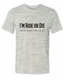 I'm Ride or Die Graphic Tee Shirt