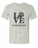 Love Is A Four Legged Word Graphic Tee Shirt
