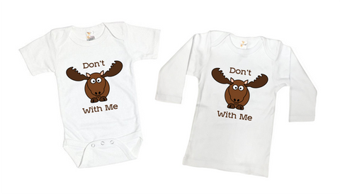 Don't Moose With Me Tee Shirt or Bodysuit