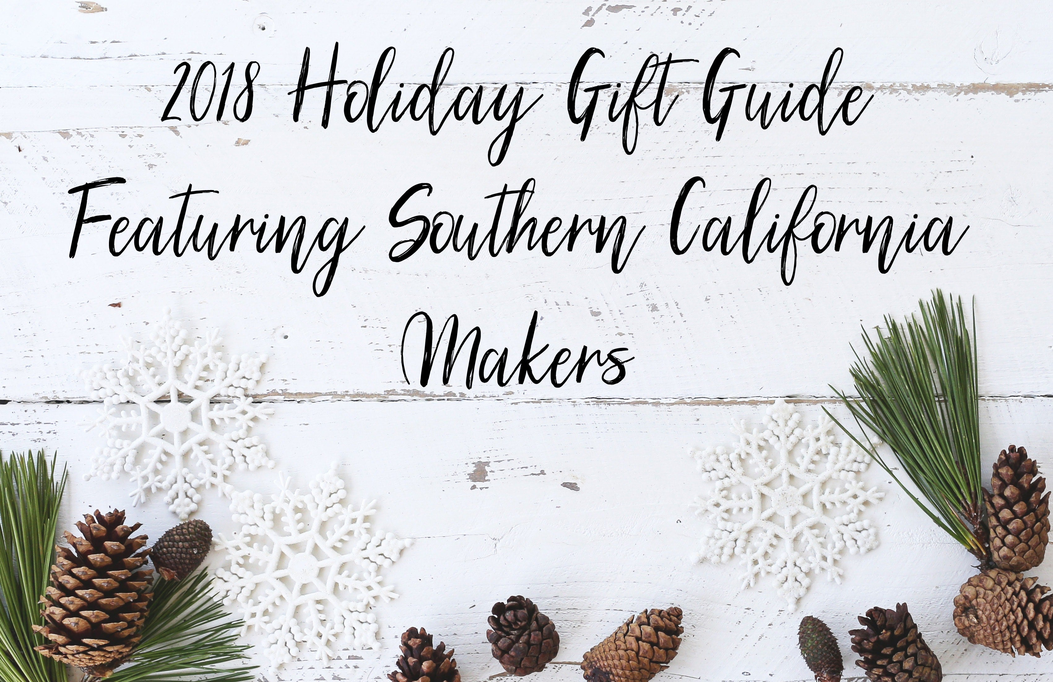 Southern California Maker Gift Guide