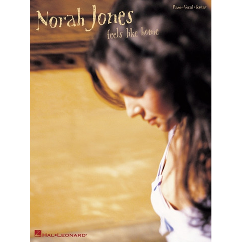 Feels Like Home Piano, Voice, & Guitar Songbook - Norah Jones