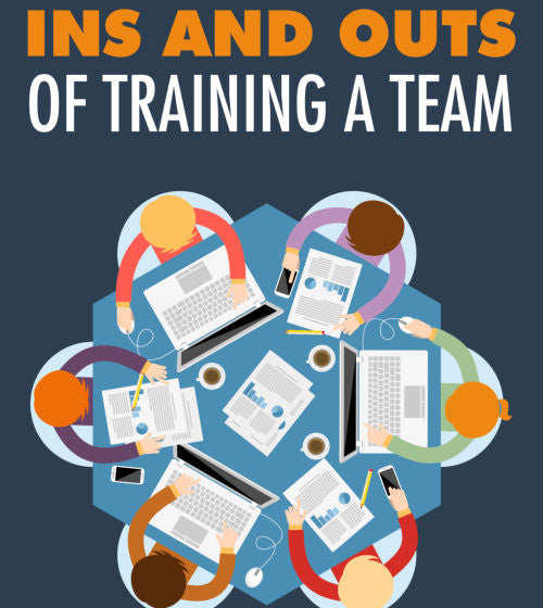 Ins/Outs of Training a Team