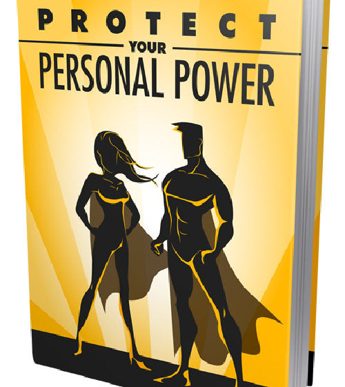 Protect Your Personal Power