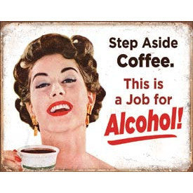 Step Aside Coffee Metal Sign