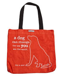 Dog is Good Tote: A Dog Can Change the Way You See the World