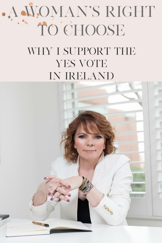 A Woman's Right To Choose - Why I Support the YES Vote in Ireland