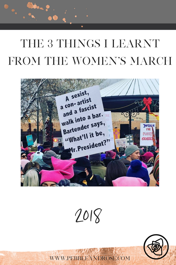 The 3 Things I Learnt from The Women's March 2018