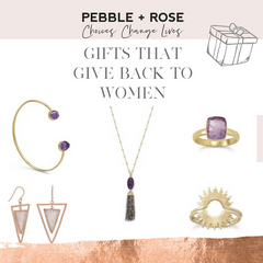 PEBBLE + ROSE jewelry selection that gives back to women