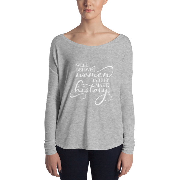 Well Behaved Women Rarely Make History Shirt in grey with long sleeves from PEBBLE and ROSE