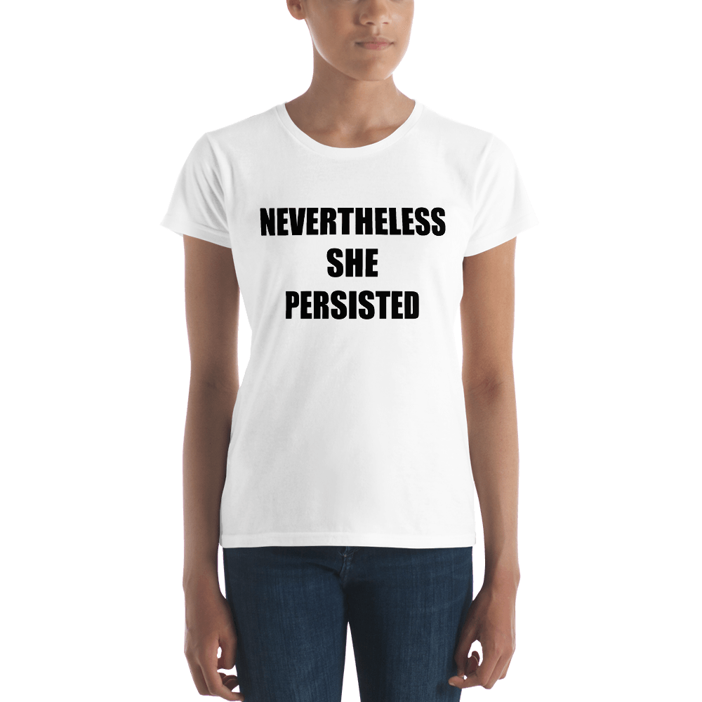 Nevertheless She Persisted T-shirt